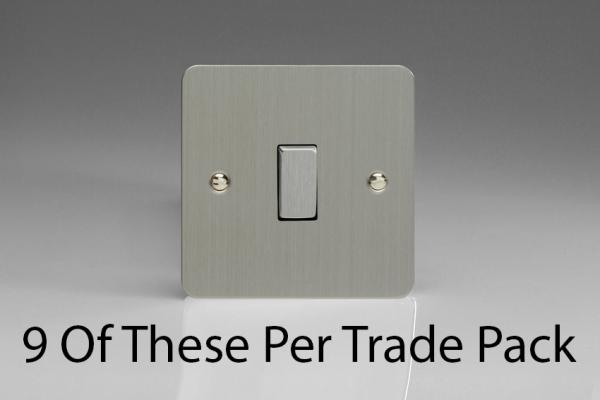 XFS1D-P9   This is a Trade Pack item: 9 Units per box.  Varilight 1 Gang (Single), 1 or 2 Way 10 Amp Switch, Ultra Flat Brushed Steel